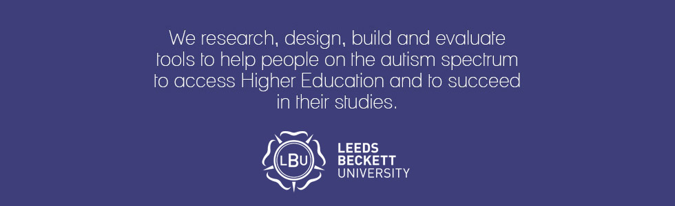 We research, design, build and evaluate tools to help people on the autism spectrum to access Higher Education and to succeed in their studies.